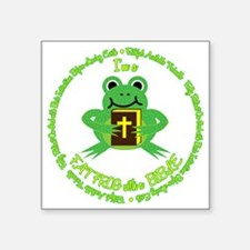 "FAT FROG with a BIBLE Square Sticker 3"" x 3"""