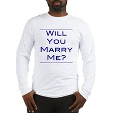will-you-marry-me Long Sleeve T-Shirt