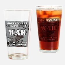 Government Jobs Program War Drinking Glass