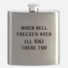 when hell freezes over Ill ski there too bla Flask