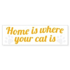 home is where your cat is_dark Bumper Sticker