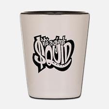 $quid: The Movie T-Shirt! Shot Glass