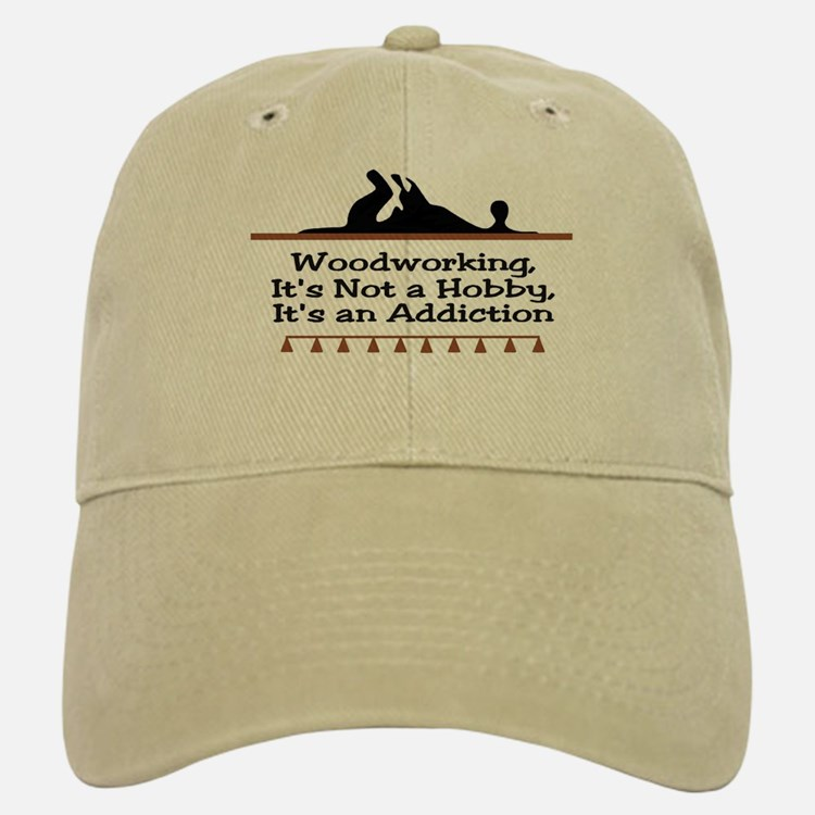 Woodworking addiction Baseball Baseball Cap
