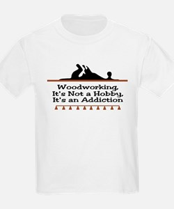 Woodworking addiction Kids T-Shirt