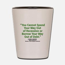 Spend Your Way Out Shot Glass
