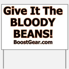 Give it the beans 4 Yard Sign