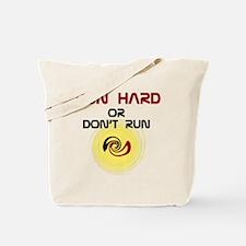RunHardOrDontRun_White_layers Tote Bag