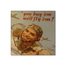 "You Buy em well fly em Crop Square Sticker 3"" x 3"""