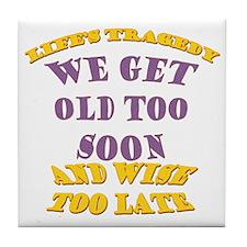 BlkT-OldTooSoon Tile Coaster