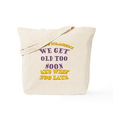 BlkT-OldTooSoon Tote Bag