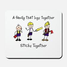 Log Together Stick Together Mousepad