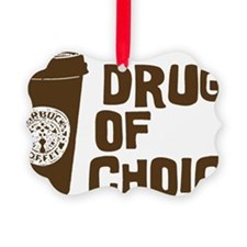 Drug of Choice brown Ornament