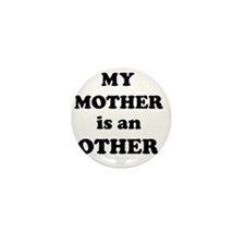 mymotherother Mini Button