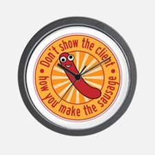 Don't let the client see the sausage Wall Clock
