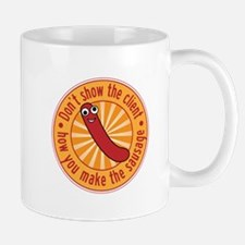 Don't let the client see the sausage Mugs