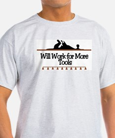 Work for more tools Ash Grey T-Shirt