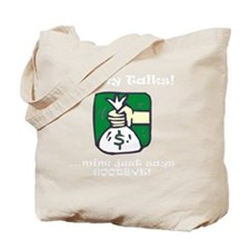 Money Talks White Tote Bag