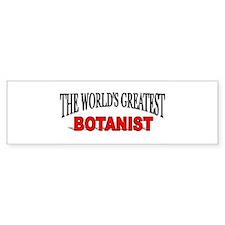 """""""The World's Greatest Botanist"""" Bumper Bumper Sticker"""