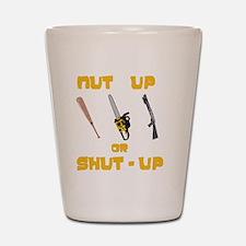 NutUpShutUp Shot Glass
