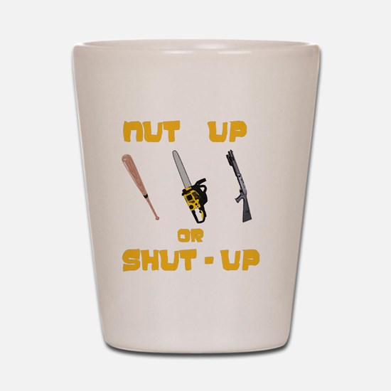 NutUpShutUp Shot Glass