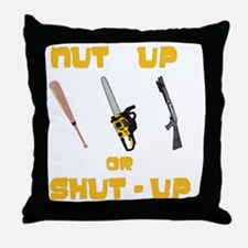 NutUpShutUp Throw Pillow