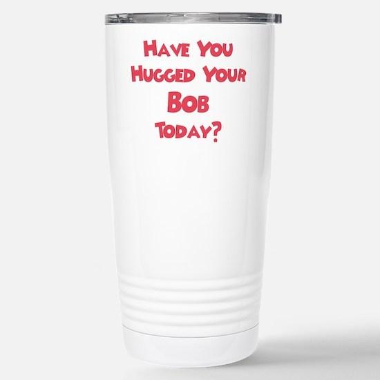 Have You Hugged Your Bob? Mugs