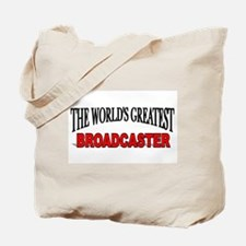 """""""The World's Greatest Broadcaster"""" Tote Bag"""