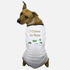 I Come in Peas copy Dog T-Shirt