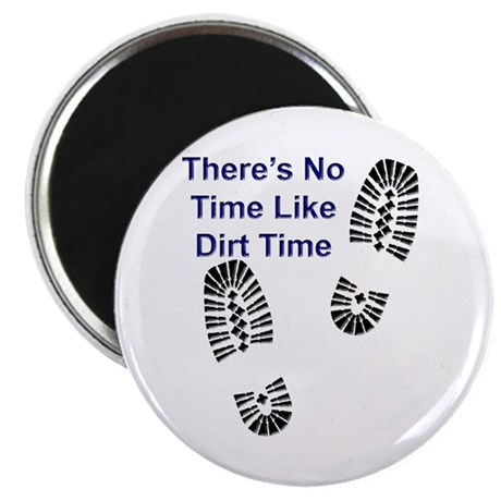 """No Time Like Dirt Time 2.25"""" Magnet (10 pack)"""