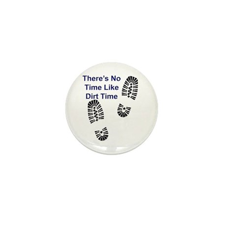 No Time Like Dirt Time Mini Button (10 pack)