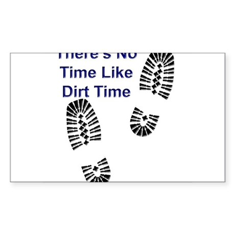 No Time Like Dirt Time Rectangle Sticker