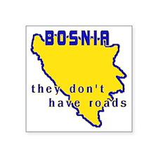 "bosniaroads Square Sticker 3"" x 3"""