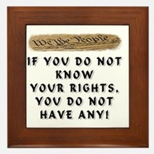 IF YOU DO NOT KNOW YOUR RIGHTS Framed Tile