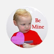 Be Mine Be My Valentine Ornament (Round)