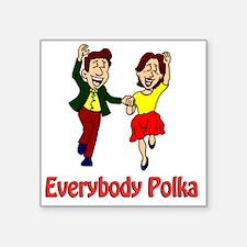 """Everybody Polka Shirt Square Sticker 3"""" x 3"""""""