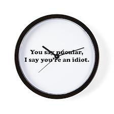You Say Nucular... Wall Clock