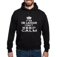 I Am Sri Lankan I Can Not Keep Calm Hoodie