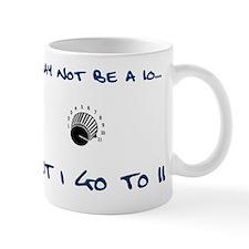 I May Not Be A 10... Mug