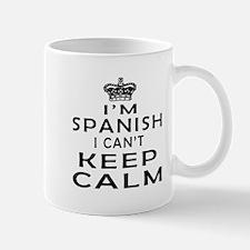 I Am Spanish I Can Not Keep Calm Small Small Mug