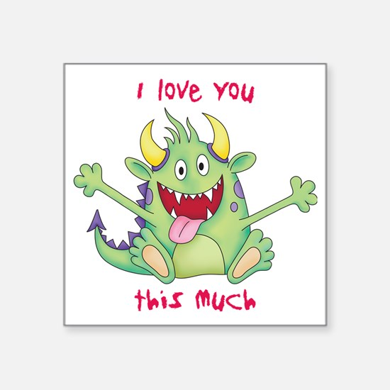 """love you this much Square Sticker 3"""" x 3"""""""