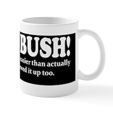 Blame Bush! Easier. Mug