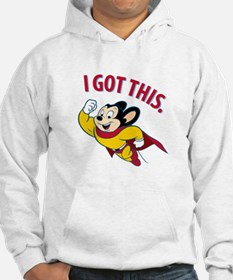 Mighty Mouse - I Got This Hoodie