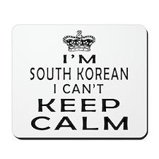 I Am South Korean I Can Not Keep Calm Mousepad