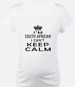 I Am South African I Can Not Keep Calm Shirt