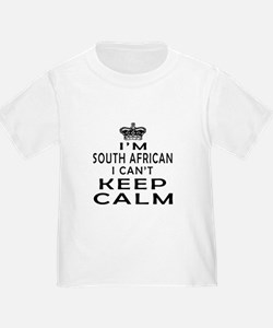 I Am South African I Can Not Keep Calm T