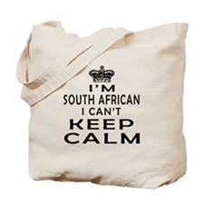 I Am South African I Can Not Keep Calm Tote Bag