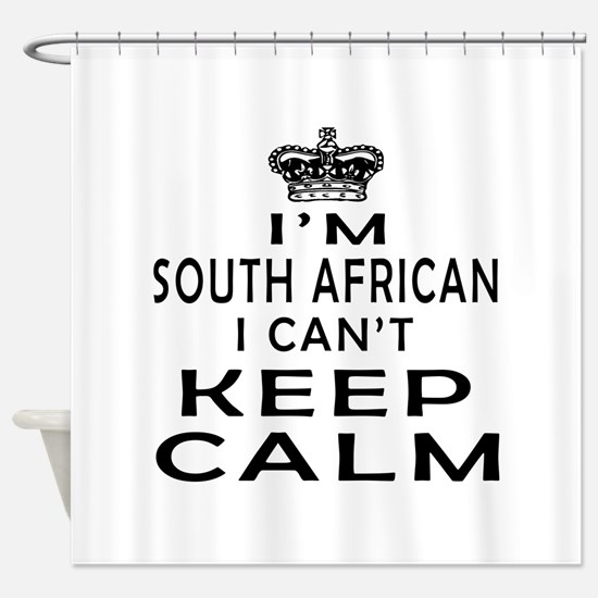 I Am South African I Can Not Keep Calm Shower Curt