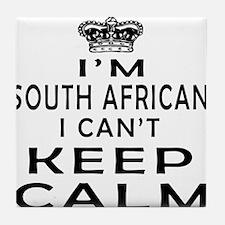 I Am South African I Can Not Keep Calm Tile Coaste