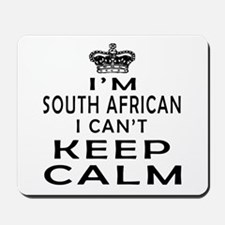 I Am South African I Can Not Keep Calm Mousepad