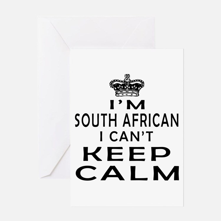 I Am South African I Can Not Keep Calm Greeting Ca